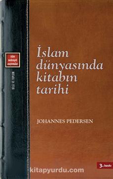 İslam Dünyasında Kitabın Tarihi - Johannes Pedersen pdf epub