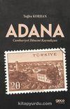 Adana Cumhuriyet Dönemi Tarihçesi