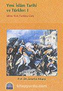 Yeni İslam Tarihi ve Türkler: 1/İslami Türk Tarihine Giriş