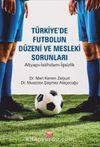 Türkiye'de Futbolun Düzeni ve Mesleki Sorunları