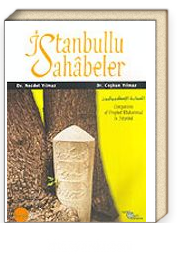 İstanbullu Sahabeler / Companions of Prophet Muhammad in İstanbul