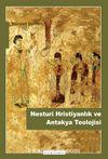 Nesturi Hristiyanlık ve Antakya Teolojisi