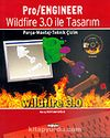 Pro/Engineer Wildfire 3.0 İle Tasarım