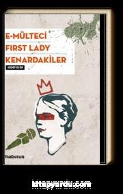 E-Mülteci / First Lady / Kenardakiler