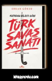 Türk Savaş Sanatı / Kutadgu Bilig'e Göre