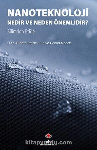 Nanoteknoloji Nedir ve Neden Önemlidir? - Bilimden Etiğe - Fritz Allhoff pdf epub