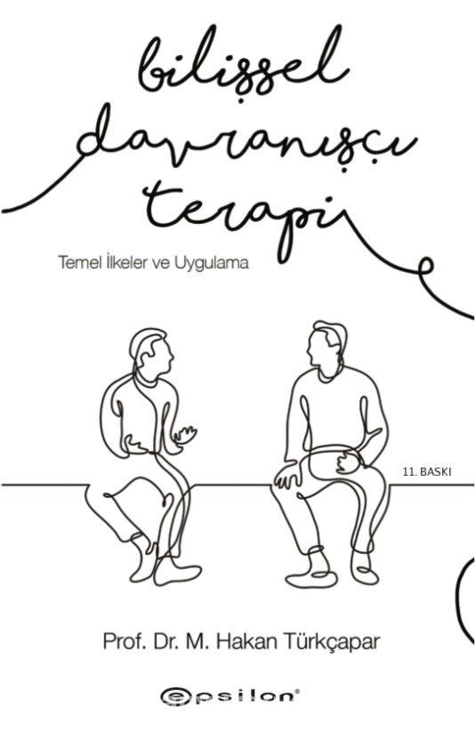 Bilişsel Davranışçı Terapi: Temel İlkeler ve Uygulama - Prof. Dr. M. Hakan Türkçapar pdf epub