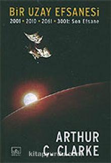 Bir Uzay Efsanesi / 2001 - 2010 - 2061 - 3001: Son Efsane