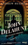 John Delahunt / Bir Cinayetin Hikayesi