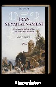 İran Seyahatnamesi / 10. Yüzyılda Kafkasya'dan Fars Körfezi'ne Yolculuk, 953-955