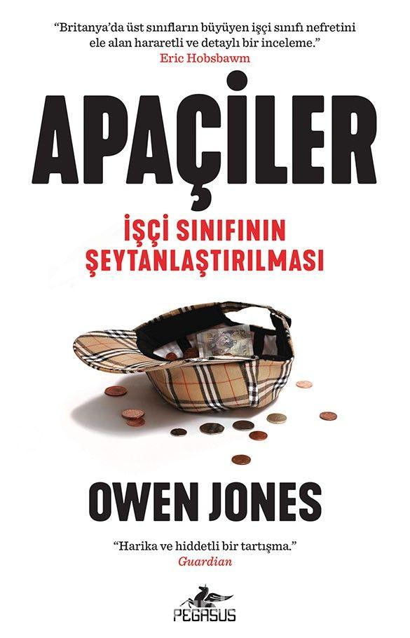 Apaçiler: İşçi Sınıfının Şeytanlaştırılması - Owen Jones pdf epub