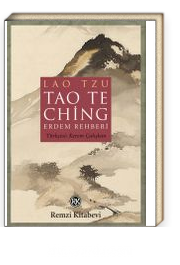 Tao Te Ching / Erdem Rehberi