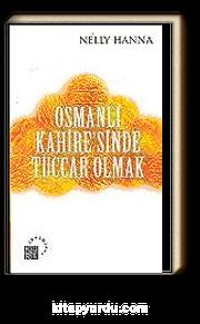 Osmanlı Kahire'sinde Tüccar Olmak