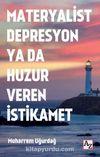 Materyalist Depresyon ya da Huzur Veren İstikamet
