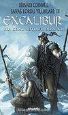 Excalibur / Savaş Lordu Yıllıkları: 3 Bir Kral Arthur Romanı