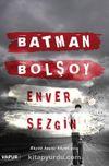 Batman Bolşoy / Büyük Kaçış; Büyük Acı