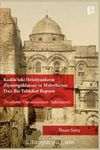 Kudüs'teki Hristiyanların Ziyaretgahlarına ve Mabetlerine Dair Bir Tahkikat Raporu (İnceleme-Transkripsiyon-Tıpkıbasım)