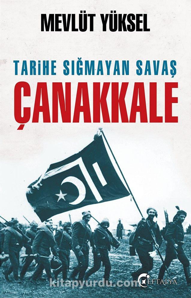 Tarihe Sığmayan Savaş Çanakkale - Mevlüt Yüksel pdf epub