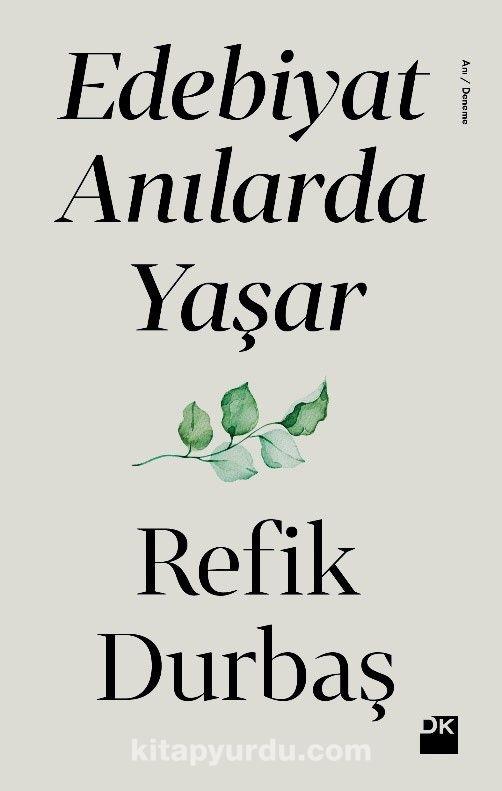 Edebiyat Anılarda Yaşar - Refik Durbaş pdf epub