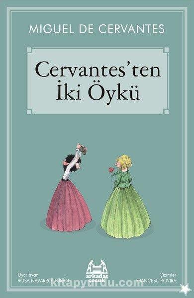 Cervantes'ten İki Öykü - Miguel de Cervantes Saavedra pdf epub