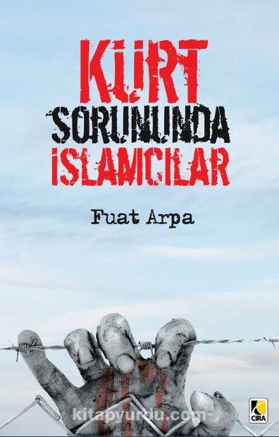 Kürt Sorununda İslamcılar - Fuat Arpa pdf epub