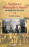 Diyarbekir Velileri I-II / Tezkire-i Meşayih-i Amid