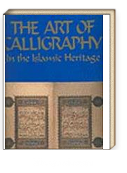 The Art of Calligraphy In the Islamic Heritage
