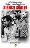 Kırmızı Günler & 68'in Liderlerinden Bozkurt Nuhoğlu Anlatıyor