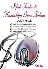 Şifalı Taşlarla Hastalığına Göre Tedavi - Judy Hall pdf epub