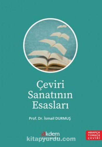 Çeviri Sanatının Esasları - Prof. Dr. İsmail Durmuş pdf epub