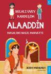 Belalı Üvey Kardeşim Alaaddin Masalını Nasıl Mahvetti?