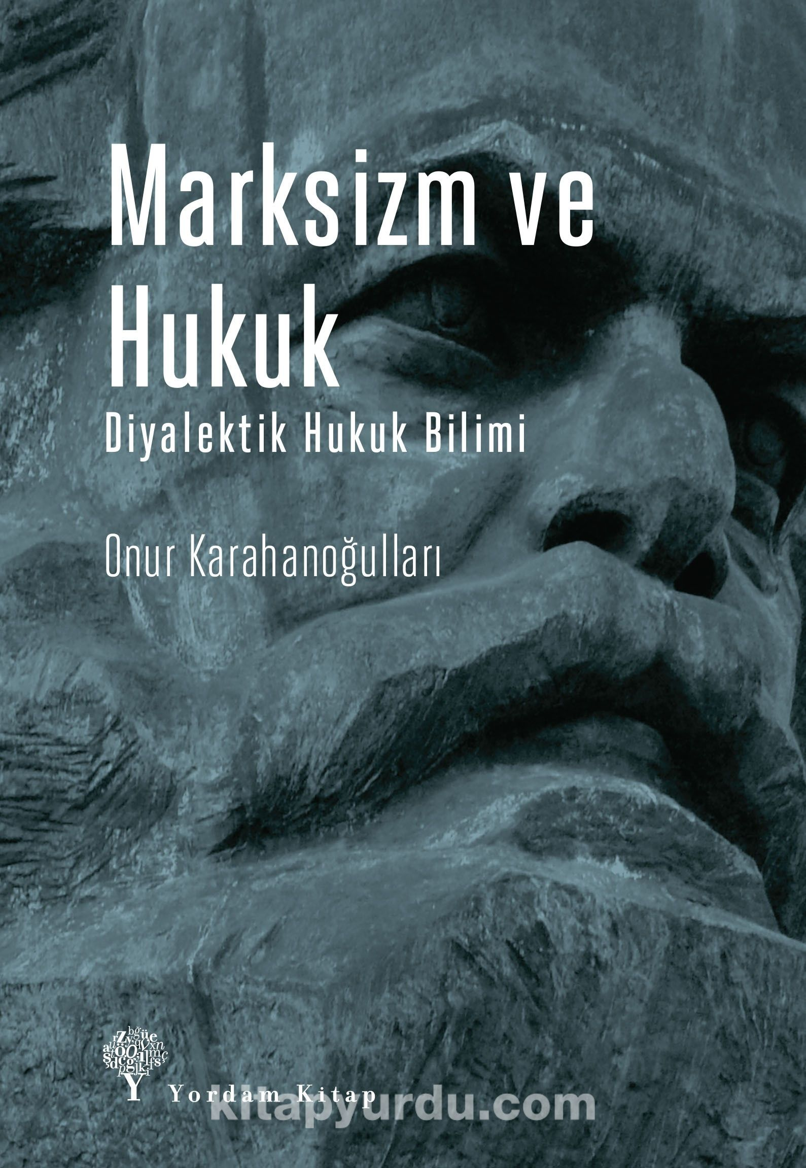 Marksizm ve Hukuk Diyalektik Hukuk Bilimi - Onur Karahanoğulları pdf epub