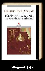 Türkiye'de Şark-Garp ve Amerikan Tesirleri