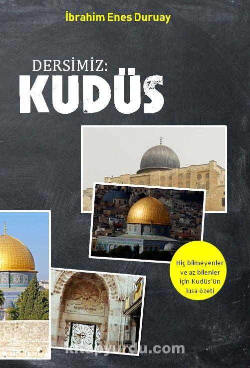Dersimiz Kudüs - İbrahim Enes Duruay pdf epub