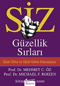 Siz / Güzellik SırlarıGüzel Olma ve Güzel Kalma Kılavuzunuz - Prof. Dr. Michael F. Roizen pdf epub