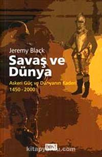 Savaş ve DünyaAskeri Güç ve Dünyanın Kaderi 1450-2000 - Jeremy Black pdf epub