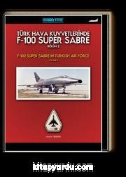 Türk Hava Kuvvetlerinde F-100 Super Sabre Bölüm-2