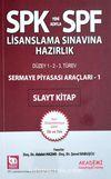 SPF Lisanslama Sınavına Hazırlık Sermaye Piyasası Araçları-1 Slayt Kitap