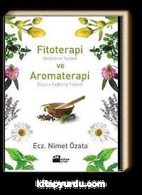Fitoterapi (Bitkilerle Tedavi) ve Aromaterapi (Uçucu Yağlarla Tedavi)
