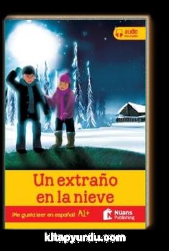 Un extraño en la nieve + audio descargable A1 + (¡Me gusta leer en español!)