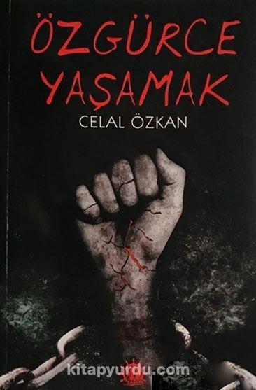 Özgürce Yaşamak - Celal Özkan pdf epub