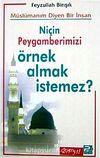 Müslümanım Diyen Bir İnsan Niçin Peygamberimizi Örnek Almak İstemez?