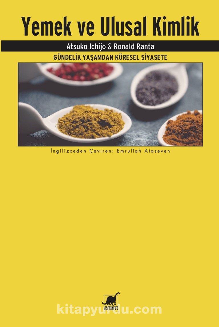 Yemek ve Ulusal KimlikGündelik Yaşamdan Küresel Siyasete - Atsuko Ichijo pdf epub