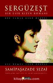 Sergüzeşt & Bir Esir Kızın Romanı