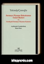 Sermaye Piyasası Hukukunun Temel İlkeleri ve Gerekçeli Sermaye Piyasası Kanunu