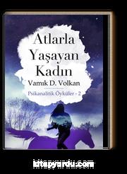 Atlarla Yaşayan Kadın/Psikanalitik Öyküler 2