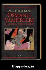 Osmanlı Vampirleri & Söylenceler, Etkiler, Tepkiler