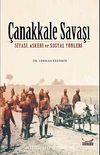 Çanakkale Savaşı & Siyasi, Askeri ve Sosyal Yönleri