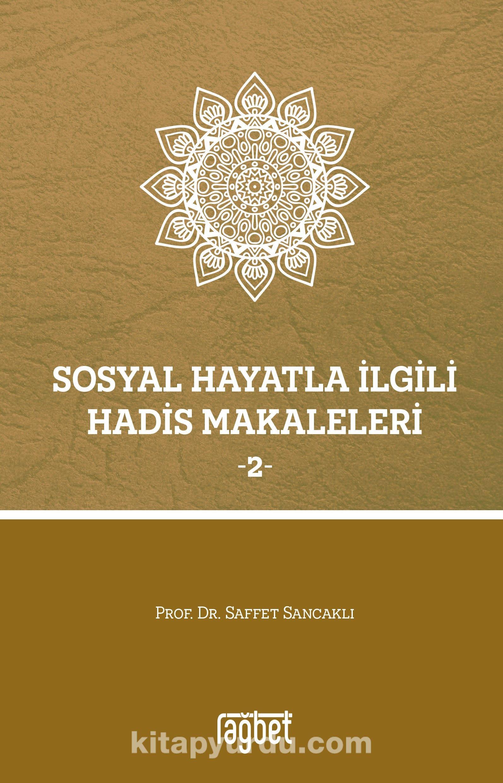 Sosyal Hayatla İlgili Hadis Makaleleri 2 - Prof. Dr. Saffet Sancaklı pdf epub