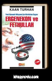 Ergenekon ve Fethullah & Yeni Osmanlı Misyonu'yla Kürdistan İnşası